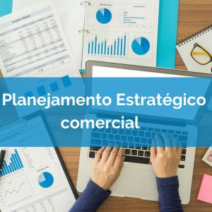 Planejamento Estratégico Comercial