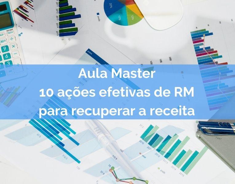 Aula Master: 10 ações efetivas de Revenue Management para recuperar a receita